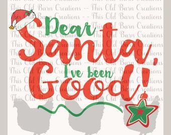Dear Santa I've been Good! SVG PNG JPG Cutting File