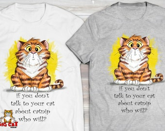TALK to your CAT about CATNIP. Confused Orange Tabby Cat tshirt.  Cat lover t-shirt.  Funny Cat Gift.