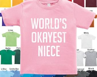 World's Okayest Niece T-Shirt - Boys / Girls / Infant / Toddler / Youth sizes