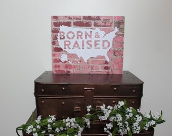 Born & Raised,United States,Inspirational Quote,Wood Wall Art,Framed Quotes,Framed Wall Art,Farmhouse Decor,Wood Signs,Rustic Wood Sign,USA