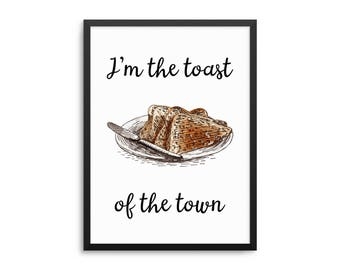 Funny Kitchen Poster, I'm The Toast Of The Town, Breakfast Pun Art, Toast Quote Art, Kitchen Wall Art, Funny Brunch Poster