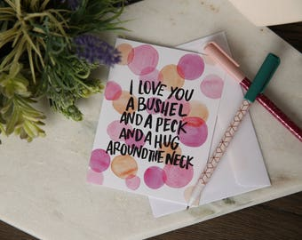 I love you a bushel and a peck card