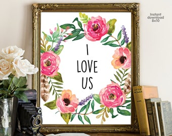 I love Us, bedroom decor, livingroom decor, floral office decor typography inspirational wall decor, Motivational Wall Art