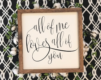 All of me loves all of you 14x14 MORE COLORS / hand painted / wood sign / farmhouse style / rustic