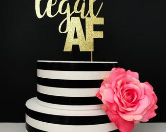 Legal AF Cake Topper, birthday cake topper, 18th birthday cake topper, 21st birthday cake topper