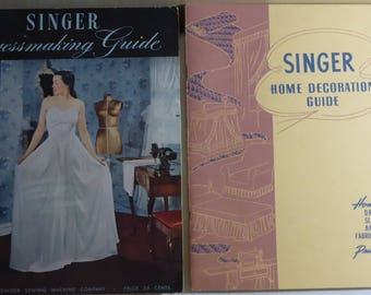 2 Vintage Singer Sewing Machine Company books - Singer Dressmaking Guide(1948) & Singer Home Decoration Guide(1940)