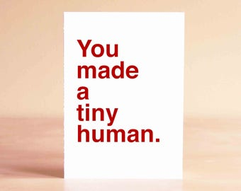 Baby Shower Gift - Funny Baby Shower Card - New Baby Card - Funny Baby Card - You made a tiny human.