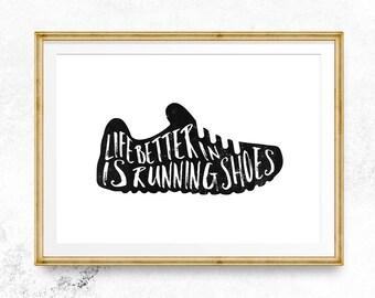 life is better in running shoes, Inspirational poster, Running gifts, Motivational print, Digital art print, Inspiring wall art