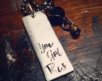 You got this necklace; inspirational quote; necklace