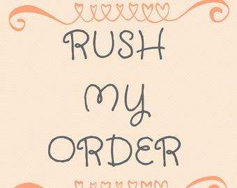 Rush My Order Please!!  Please see description for details