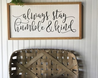 "Always Stay Humble & Kind, Farmhouse Sign, Song, Song Lyrics, Tim McGraw, Inspirational, Wall Decor, Wood Framed Sign, 13"" x 25 1/2"""