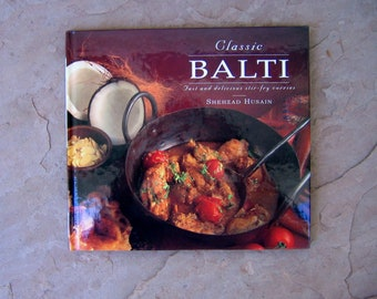 Classic Balti Fast and Delicious Stir Fry Curries by Shehzad Husaun, 1996 Vintage Cookbook