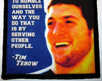 TIM TEBOW QUOTE - Printed Patch - Sew On - Vest, Bag, Backpack, Jacket - p541