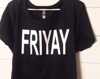 Friyay Dolman Shirt, Graphic Tee, Friday Tee, Happy Friday, TGIF Shirts, Lazy Day Shirts, Weekend Shirts