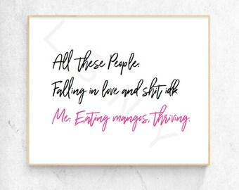 Eating Mangos - Thriving - Wall Decor - Funny Humor - Print - Falling In Love