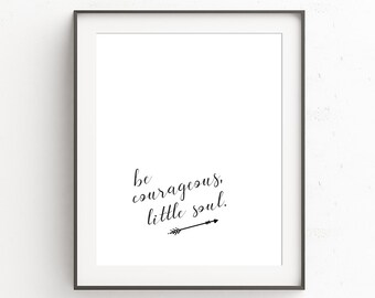 Courageous Little Soul Printable, Nursery Room Decor, Baby Room Wall Art, Kid's Room Printable, Courageous Print, Inspirational
