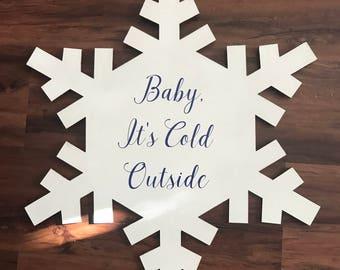 Baby It's Cold Outside Snow Flake Sign   Glitter Snowflake