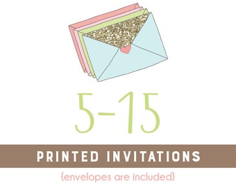 5-15 Professionally Printed 4x6 or 5x7 Invitations * Envelopes Included * Option available for printed matching address labels