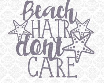 Beach Hair Don't Care Dont Life Summer Sun Sand SVG DXF STUDiO PNG Ai Eps Vector Instant Download Commercial Cutting File Cricut Silhouette