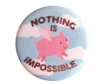 "When Pigs Fly 1.25"" Button Pin"
