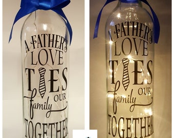 A Father's love ties our Family together. LED Light Up Bottles with Quote / Gift For Dad / Father's Day / Birthday