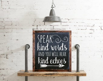 Speak kind words and you will hear kind echoes FRAMED Hand Painted Rustic Wood Sign Distressed Black Wall Decor, typography wall hanging #97