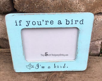 If you're a bird i'm a bird, frame for husband, frame for wife, girlfriend gift, boyfriend gift, gift for fiance, the notebook