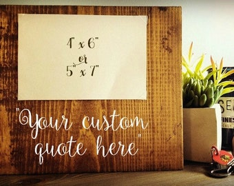 Your Custom Quote Frame; Rustic Wooden Frame; Farmhouse Style; Picture Holder; Personalized Gift; Wedding Gift Idea; Reclaimed Wood Home Dec