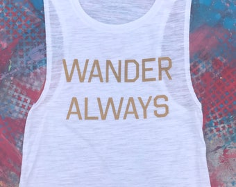 Wander Always Tank, Workout Muscle Tank, Workout Shirt, Workout Tank, Women's Muscle Tank, Flowy Tank, Muscle Tank, Exercise Tank