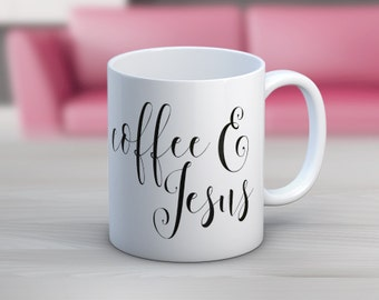 Coffee and Jesus // 11 oz or 15 oz Coffee Mug