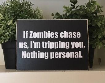 Zombie/zombie sign/The Walking Dead/zombie desktop sign/ funny zombie decor/zombie gifts/walking dead/TWD/zombie quote/zombie shelf sitter