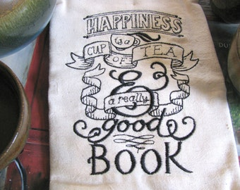 Embroidered Tea Towel- Eco Friendly Unbleached Cotton- Choose Your Thread Color - Tea + Book = Happiness