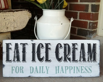 Eat Ice Cream for Daily Happiness Distressed Vintage Style Wooden Sign in Weather Worn White