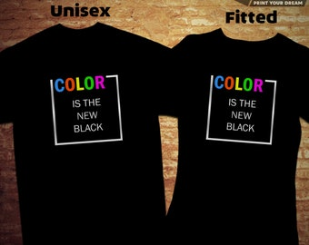 Color is the new black, T-shirt, 100% cotton, for woman style, unisex style