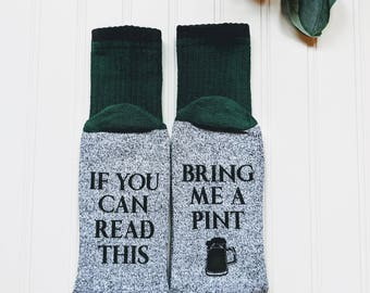 Fathers day gift, bring me a pint, if you can socks, read this socks, beer me, gift for husband.