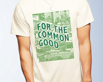 For The Common Good by James Green Tshirt for Men and Women