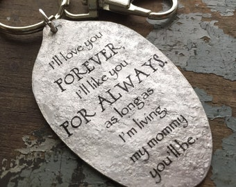 I'll love you forever, I'll like you for always. As long as I'm living, my mommy you'll be Keychain, Special Gift for Mom