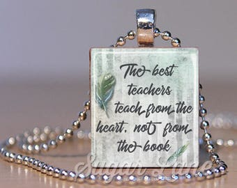 Teacher Necklace - Teacher Gift - The Best Teachers Necklace - Scrabble Tile Necklace - Best Teachers Teach from the Heart not from the Book