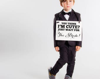 "Wedding Sign Cute Niece Nephew ""You Think I'm Cute? Just Wait for The Bride"" Flower Girl Ring Bearer Banner Handmade USA Paper 1183 BW"