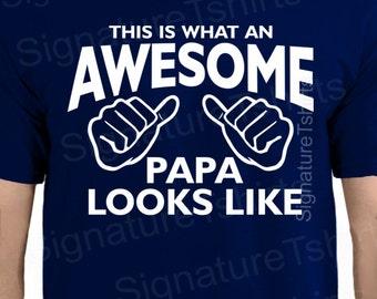PAPA SHIRT , This is what an awesome Papa looks like Mens T-shirt, shirt , Grandpa Shirt , Gift for Papa, Gift For Papa Birthday, For Papa