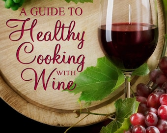 A Guide to Healthy Cooking with Wine|PDF Download