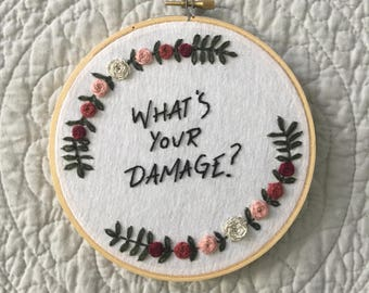 What's Your Damage? Embroidery Hoop