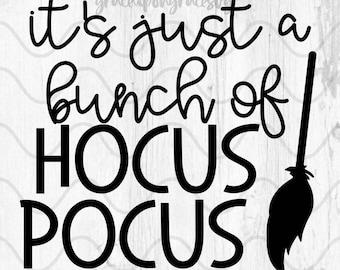 Hocus Pocus SVG // Hocus PocusCut File // It's Just A Bunch of Hocus Pocus Digital File
