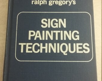 Sign Painting Techniques, Ralph Gregory, First Edition, Vintage Painting, Painting Techniques, First Edition Ralph Gregory, Vintage Art Book