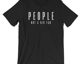 People Not A Big Fan Funny T-shirt Antisocial Tee