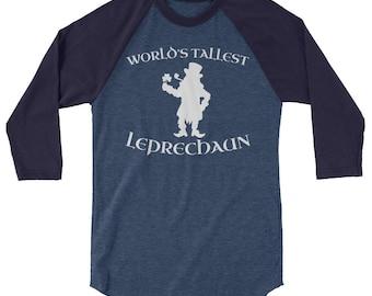 World's Tallest Leprechaun Shirt // Funny Saint Patrick's Day Shirt // Shamrock Clover Shirt // Lucky Irish 3/4 Sleeve Raglan Shirt