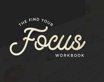 Find Your Focus: A Guide To Defining Your Brand