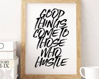 Good Things | Inspirational & Motivational Quote | Instant Printable Art | Wall Art | Printable Quotes| Available in A Range of Sizes.
