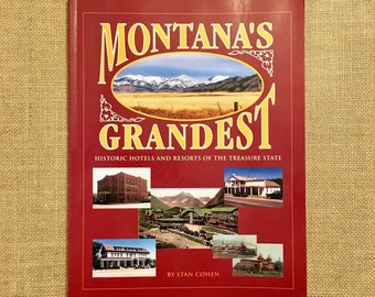 Montana's Grandest: Historic Hotels and Resorts of the Treasure State