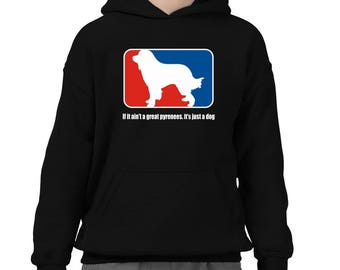 If It Ain'T A Great Pyrenees It'S Just A Dog Children Hoodie